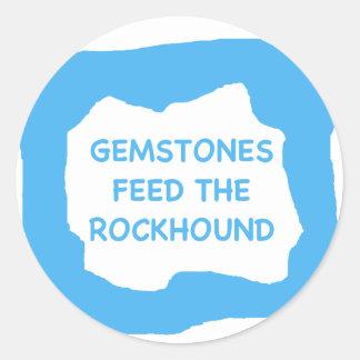 Gemstones feed the rockhound .png classic round sticker