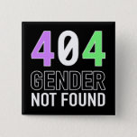 "Gender 404 Button<br><div class=""desc"">Some people don&#39;t identify with any gender.  Some people just can&#39;t find theirs on the usual list.  Either way,  they may be tempted to say &quot;gender not found!&quot;  This design,  which incorporates the colors of the genderqueer pride flag,  takes care of that.</div>"