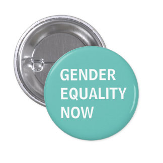 Gender Equality Now Pinback Button