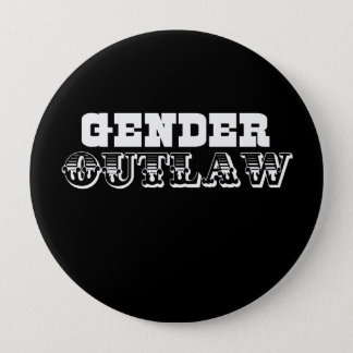 Gender Outlaw  (Pickup Line) Pinback Button