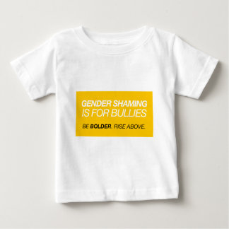 Gender Shaming Is For Bullies T Shirt