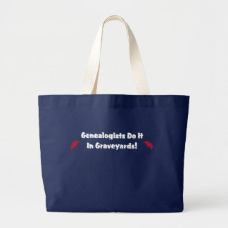 Genealogists Do It In Graveyards Large Tote Bag