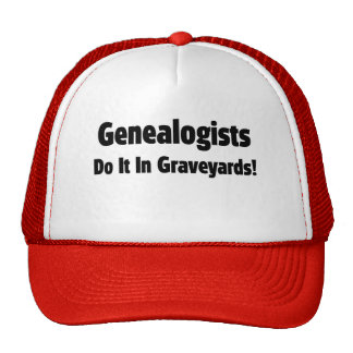 Genealogists Do It In Graveyards Trucker Hat