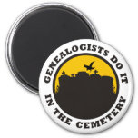 Genealogists do it in the cemetery fridge magnets
