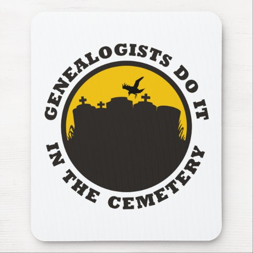 Genealogists do it in the cemetery mouse pad
