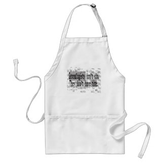 GENEALOGISTS DON'T SIN ADULT APRON