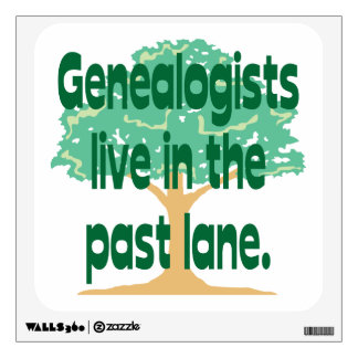 Genealogists Live In The Past Lane Wall Skin