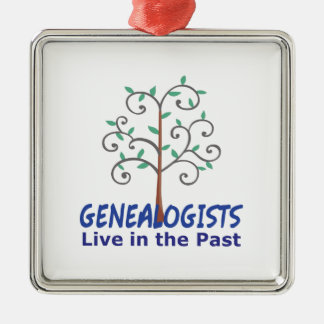 GENEALOGISTS LIVE IN THE PAST SQUARE METAL CHRISTMAS ORNAMENT