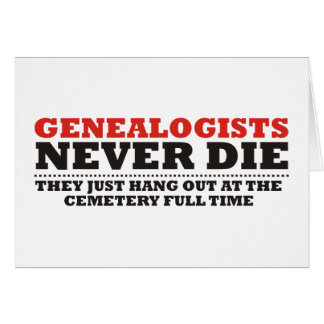 Genealogists Never Die Cards