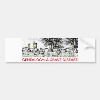 GENEALOGY:  A GRAVE DISEASE BUMPER STICKER