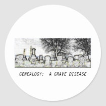 GENEALOGY:  A GRAVE DISEASE CLASSIC ROUND STICKER