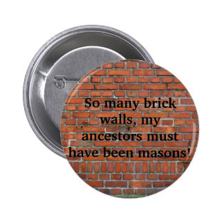 "Genealogy ""Brick Wall"" pin"