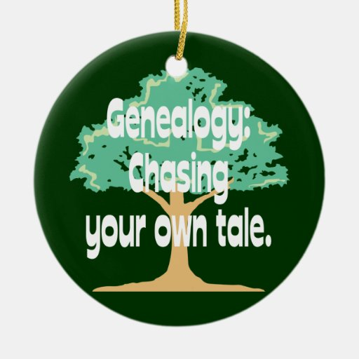 Genealogy: Chasing Your Own Tale Ornament