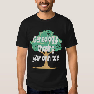 Genealogy: Chasing Your Own Tale Shirt