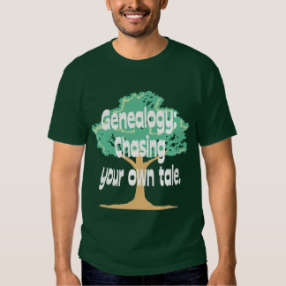 Genealogy: Chasing Your Own Tale T-shirts