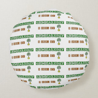 GENEALOGY I Dig It Round Pillow