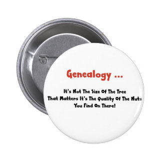 Genealogy ... It's Not The Size Of The Tree Pinback Button