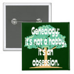 Genealogy Obsession Pin