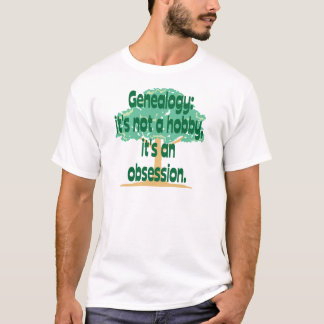Genealogy Obsession T-Shirt
