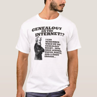 Genealogy On The Internet? T-Shirt
