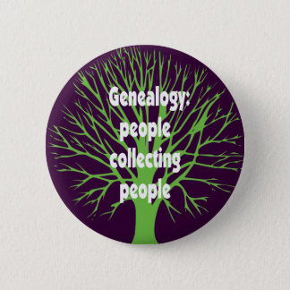 Genealogy: People Collecting People Button