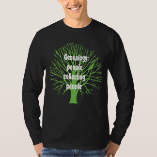 Genealogy: People Collecting People T Shirt