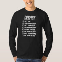 Genealogy To Do List T-Shirt