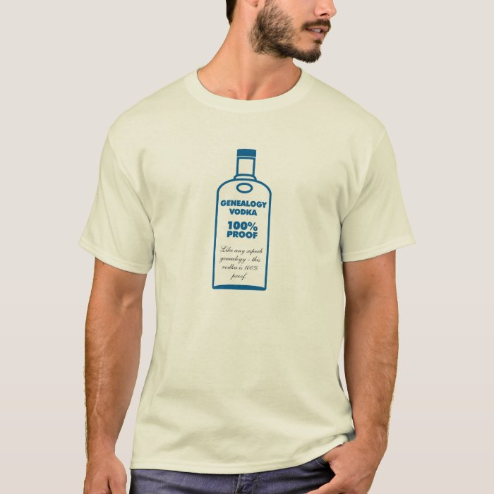 Genealogy Vodka - 100% Proof T-Shirt