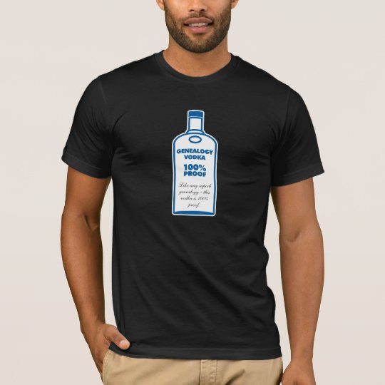 Genealogy Vodka - 100% Proof T-Shirt