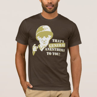 General Anesthesia T-Shirt