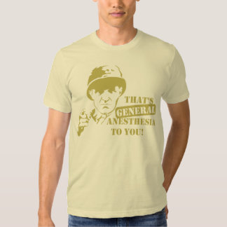 General Anesthesia T Shirt