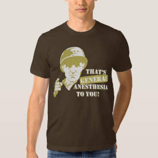 General Anesthesia T-shirts