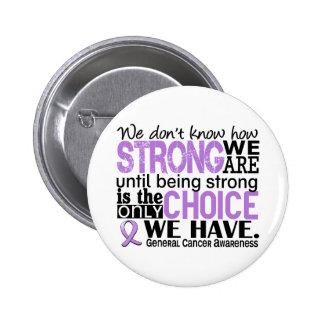 General Cancer es How Strong We Pin Redondo De 2 Pulgadas