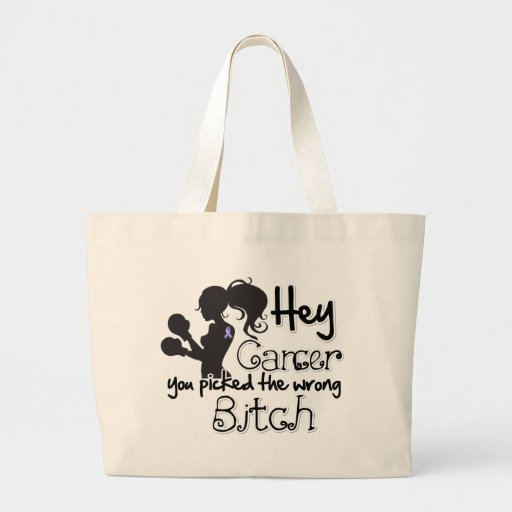 General Cancer Hey You Picked The Wrong Bitch Canvas Bags