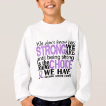 General Cancer How Strong We Are Sweatshirt
