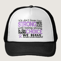 General Cancer How Strong We Are Trucker Hat