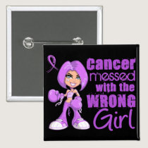 General Cancer Messed With Wrong Girl Pinback Button
