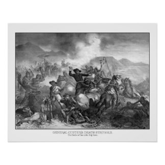 General Custer's Death Struggle Poster