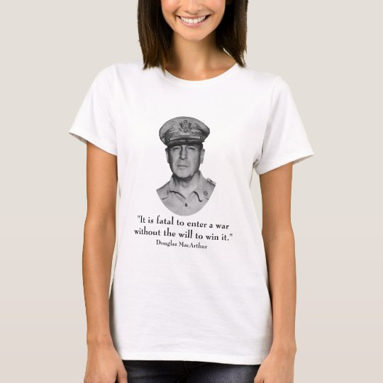 General Douglas MacArthur and Quote T-Shirt