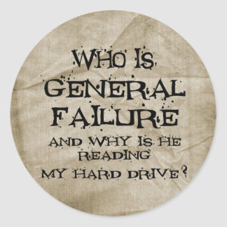 General Failure Classic Round Sticker