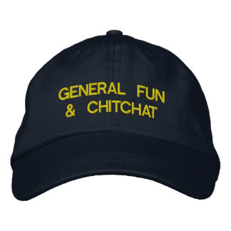 general fun and chitchat embroidered baseball cap