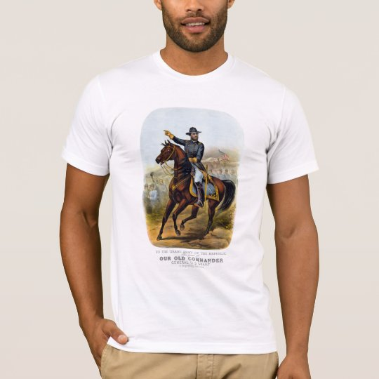 General Grant  -- Our Old Commander T-Shirt