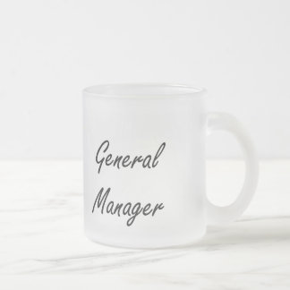General Manager Artistic Job Design 10 Oz Frosted Glass Coffee Mug