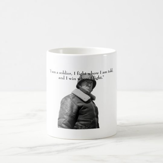 General Patton and quote Coffee Mug