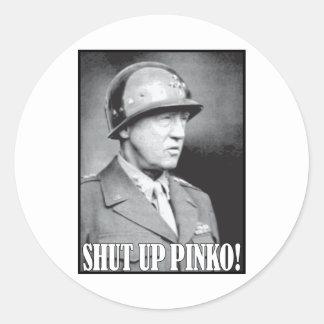General Patton says Shut Up Pinko! Round Stickers