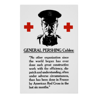 General Pershing Cables -- Red Cross Poster