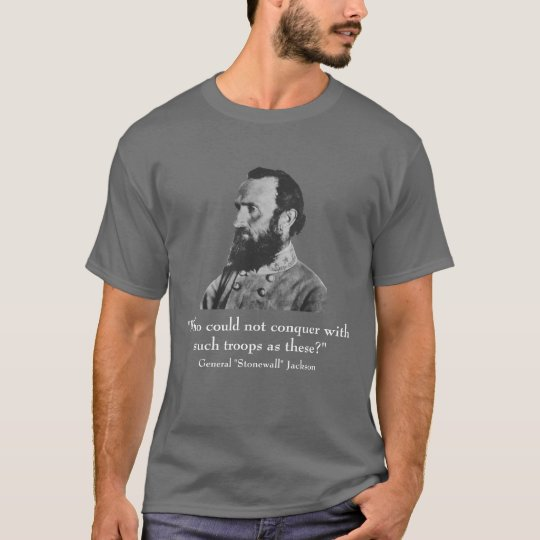 """General """"Stonewall"""" Jackson and quote T-Shirt"""