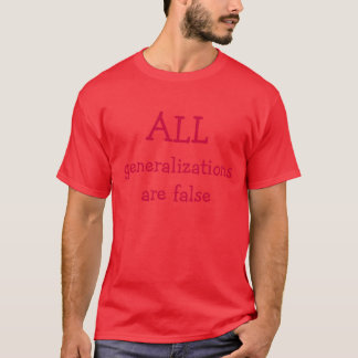 Generalizations T-Shirt