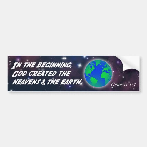 Genesis 11 In the beginning God _ Earth Creation Bumper Sticker