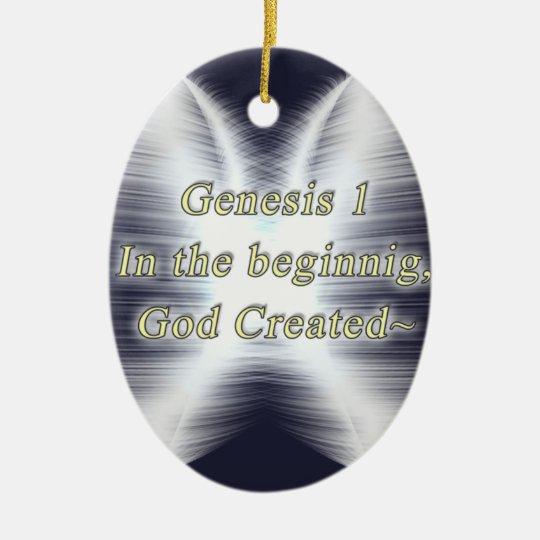 Genesis:1 OVAL ORNAMET - BEGINNING GOD CREATED Ceramic Ornament
